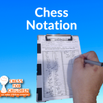 Chess Notation- A History