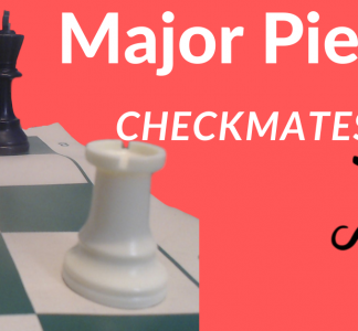 Major Piece Checkmates